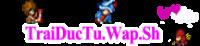TraiDucTu. wAp.sh